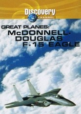 Great Planes: McDonnell-Douglas F-15 Eagle