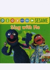 Play With Me Sesame: Sing With Me