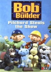 Bob The Builder - Pilchard Steals The Show