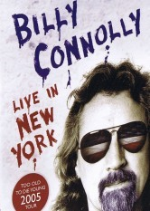 Billy Connolly - Live In New York: Too Old To Die Young Tour 2005
