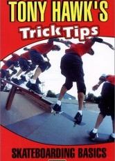Tony Hawk's Trick Trips - Vol 1: Skateboarding Basics