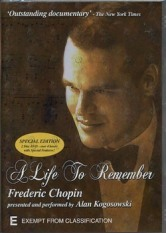 Frederick Chopin - A Life To Remember presented by Alan Kogosowski
