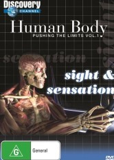 Human Body Pushing the Limits - Sight & Sensation