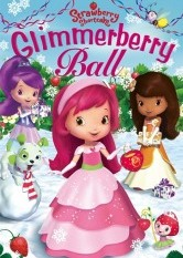 Strawberry Shortcake - The Glimmerberry Ball