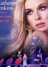 Katherine Jenkins - Believe: Live fron The O2