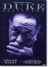 Duke Ellington - Love You Madly / A Concert of Sacred Music at Grace Cathedral