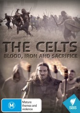 The Celts - Blood, Iron and Sacrafice