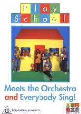 PlaySchool - Everybody Sing & Play School Meets the Orchestra