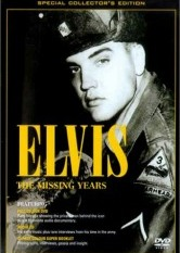 Elvis - The Missing Years